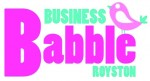 Business Babble Royston