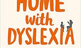 Book Review- At Home with Dyslexia: A Parent's Guide to Supporting Your Child